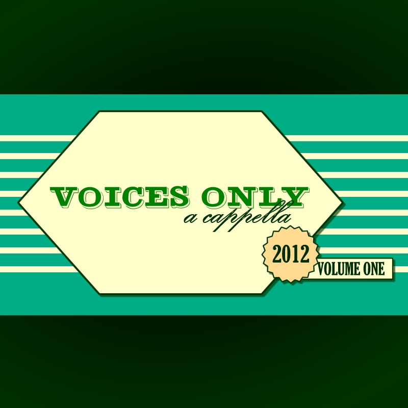 Voices Only 2012 - The best collegiate a cappella tracks on